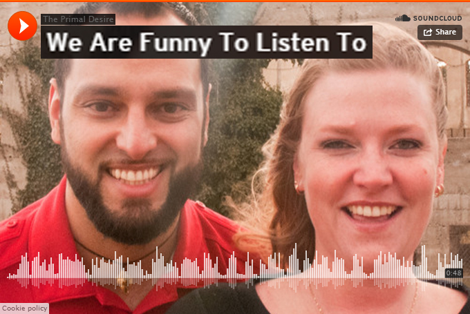 We are funny to listen to - SoundCloud - https://www.theprimaldesire.com/we-are-funny-to-listen-to