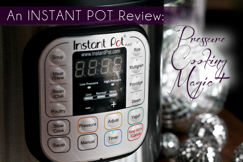 An Instant Pot Review: **GIVEAWAY** Pressure Cooking Magic+