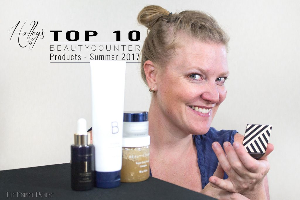 Holley's Top 10 Beautycounter Products – Summer 2017