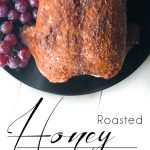 Beautiful Honey Garlic Roasted Chicken