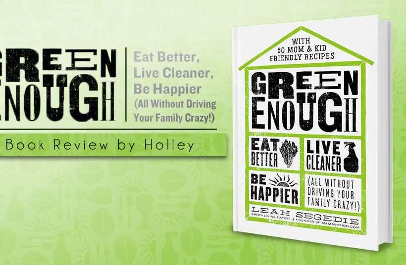 Are you Green Enough? Book Review - Green Enough by Leah Segedie