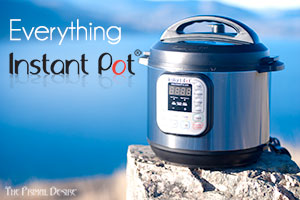 Everything Instant Pot - https://theprimaldesire.com/instantpot