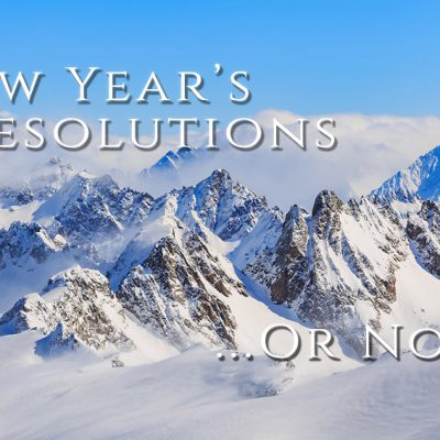 New Year's Resolutions Or Not?