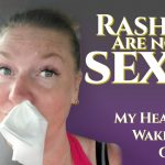 Rashes are not sexy - My health wake-up call