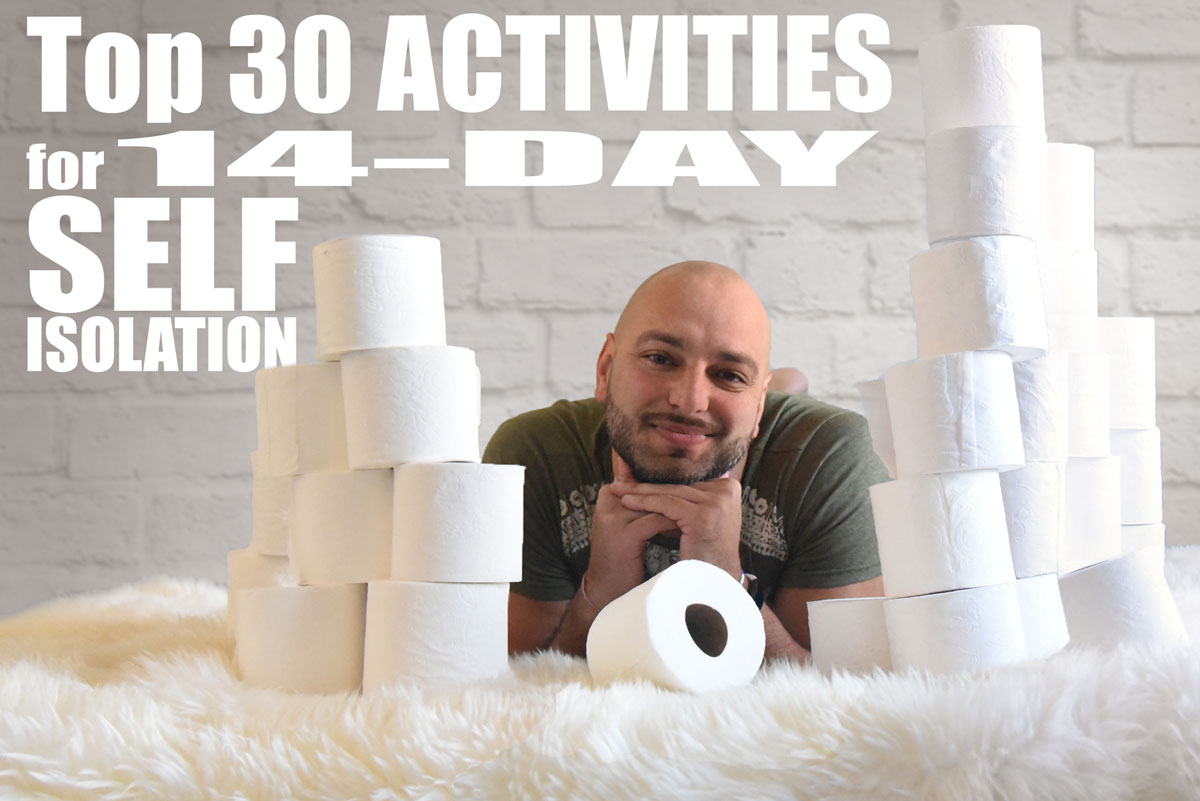 Top 30 Activities for 14-Day Self-Isolation - The COVID-19 outbreak doesn't have to be all bad... Try these activities for self-isolation