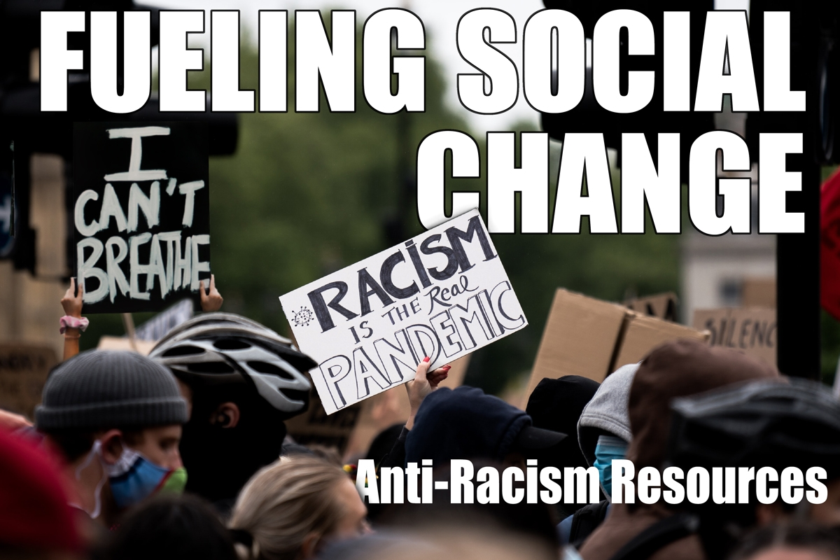 Fueling Social Change with Food and Resources - Food For Fueling Social Change and Anti-Racism Resources