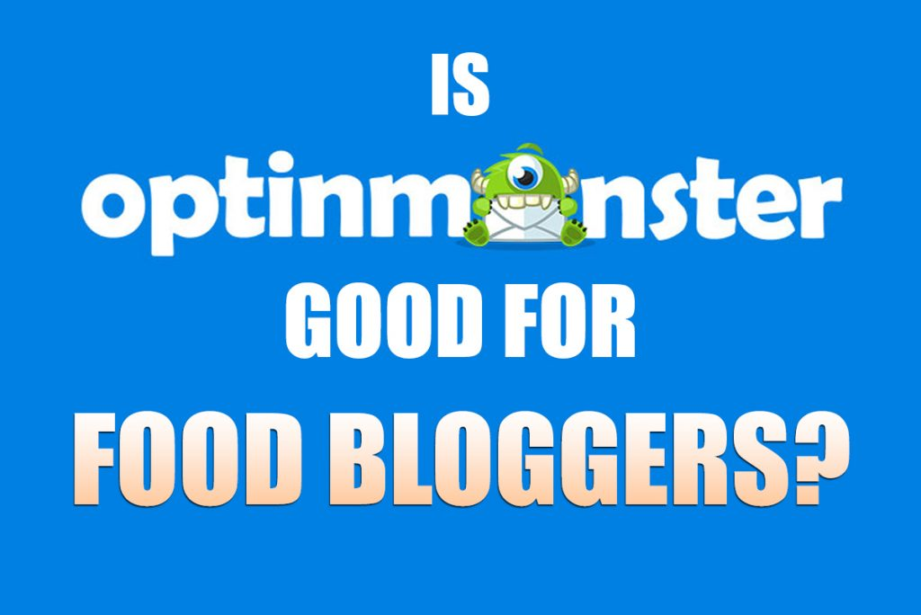 Is OptinMonster good for Food Bloggers?
