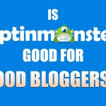 Is OptinMonster good for Food Bloggers? OptinMonster review for bloggers - WIN OPTINMONSTER!